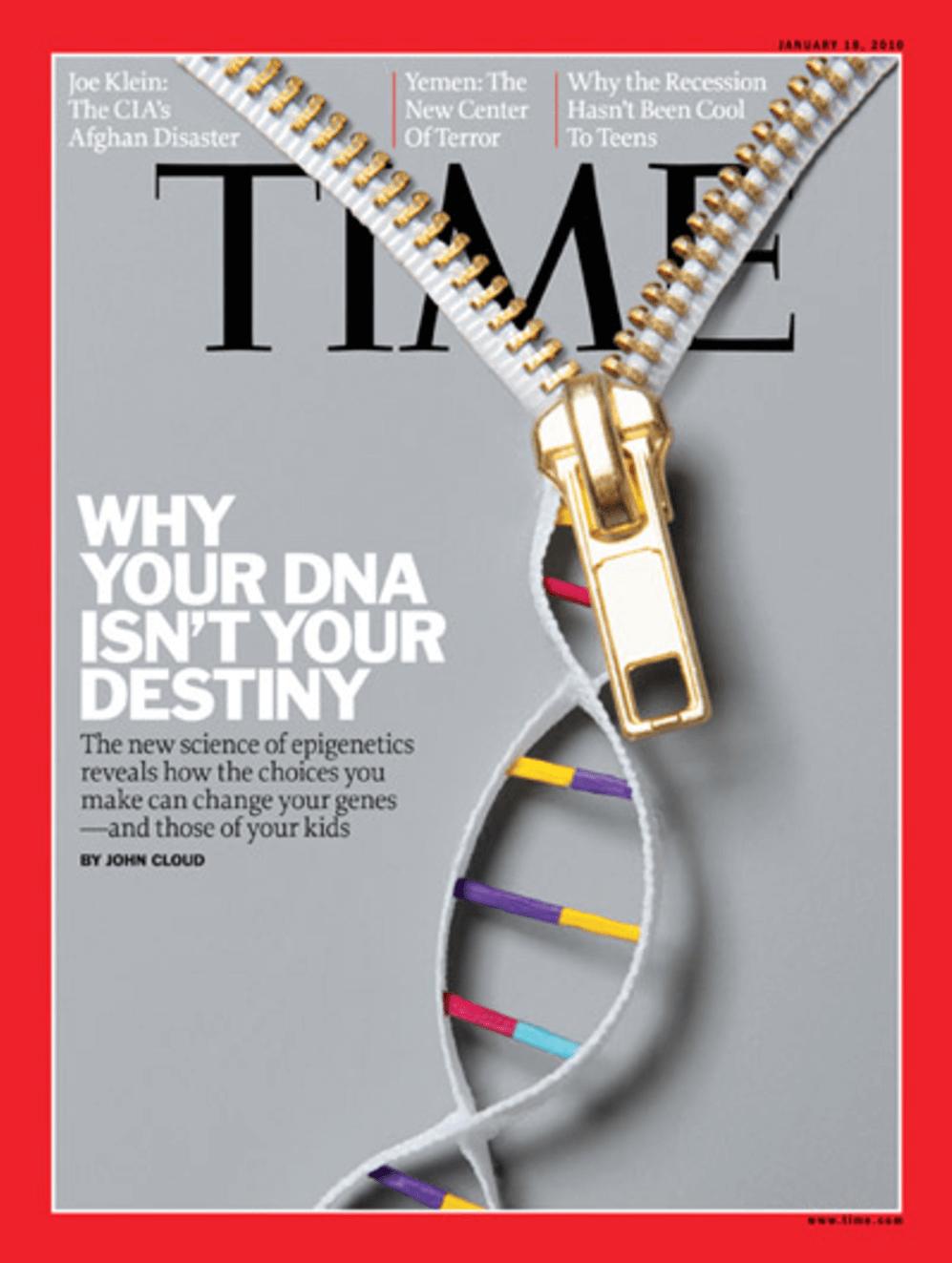 למה ה-DNA שלך לא הגורל שלך. המדע החדש אפיגנטיקה חושף איך הבחירות שלך יכולות לשנות את הגנים שלך - ושל הילדים שלך. ~ מאגזין טיים